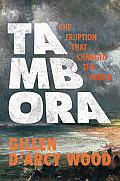 Tambora The Eruption That Changed the World