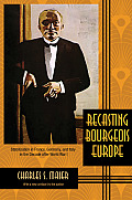 Recasting Bourgeois Europe: Stabilization in France, Germany, and Italy in the Decade After World War I