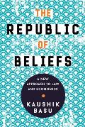 The Republic of Beliefs A New Approach to Law & Economics