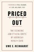 Priced Out The Economic & Ethical Costs of American Health Care
