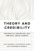 Theory and Credibility: Integrating Theoretical and Empirical Social Science