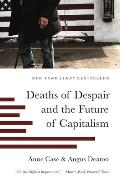 Deaths of Despair & the Future of Capitalism