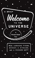 Brief Welcome to the Universe A Pocket Sized Tour