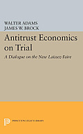 Antitrust Economics on Trial: A Dialogue on the New Laissez-Faire