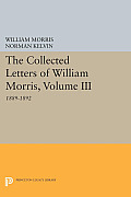 The Collected Letters of William Morris, Volume III: 1889-1892