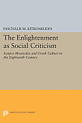 The Enlightenment as Social Criticism: Iosipos Moisiodax and Greek Culture in the Eighteenth Century
