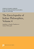 The Encyclopedia of Indian Philosophies, Volume 4: Samkhya, a Dualist Tradition in Indian Philosophy