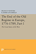 The End of the Old Regime in Europe, 1776-1789, Part I: The Great States of the West