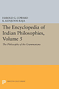 The Encyclopedia of Indian Philosophies, Volume 5: The Philosophy of the Grammarians