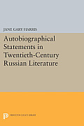 Autobiographical Statements in Twentieth-Century Russian Literature