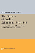 The Growth of English Schooling, 1340-1548: Learning, Literacy, and Laicization in Pre-Reformation York Diocese