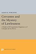 Cervantes and the Mystery of Lawlessness: A Study of El Casamiento Enganoso y El Coloquio de Los Perros
