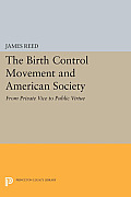 The Birth Control Movement and American Society: From Private Vice to Public Virtue