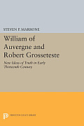 William of Auvergne and Robert Grosseteste: New Ideas of Truth in Early Thirteenth Century