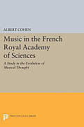 Music in the French Royal Academy of Sciences: A Study in the Evolution of Musical Thought