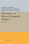 The Letters of Edward Fitzgerald, Volume 3: 1867-1876