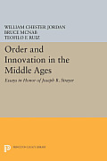 Order and Innovation in the Middle Ages: Essays in Honor of Joseph R. Strayer
