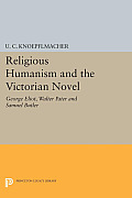 Religious Humanism and the Victorian Novel: George Eliot, Walter Pater, and Samuel Butler