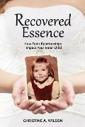Recovered Essence: How Toxic Relationships Impact Your Inner Child