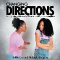Changing Directions: Forming a beautiful bond between a mother and teen daughter