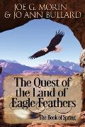 The Quest of the Land of the Eagle Feathers: The Book of Spring