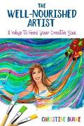 The Well-Nourished Artist: 8 Ways to Feed Your Creative Soul