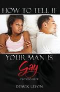 How To Tell If Your Man Is Gay: A Woman's Guide