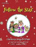 Follow the Star: Christmas Songs for Piano: Levels 2 & 3