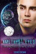 Amethyst Eyes: The Legend Come to Life