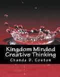 Kingdom Minded Creative Thinking Workbook: Bringing Your Vision into Manifestation