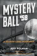 Mystery Ball '58: A Season-Long Whodunit