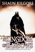 A Kingdom Of Shadows: The Dawnbringer War: Book One