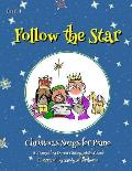 Follow the Star: Christmas Songs for Piano: Level 4