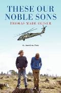 These Our Noble Sons: An American Story