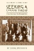 Seeking a Common Thread: A novel based on a True Holocaust Story; Book One of the Trunk Trilogy