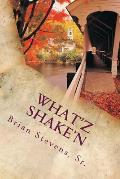 What'Z Shake'N: What'Z Shake'N