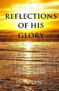Reflections of His Glory: 52 Inspirational Majestic Reflections