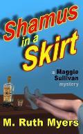 Shamus in a Skirt: a Maggie Sullivan mystery
