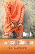 The Dignified Death of Joseph Sherman