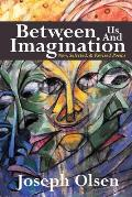 Between Us And Imagination: New, Selected, & Revised Poems