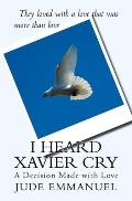 I Heard Xavier Cry: A Decision Made with Love
