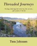 Threaded Journeys: Fishing, Hunting, Conservation, Adventure...and America's Future