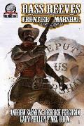 Bass Reeves Frontier Marshal Volume 1