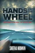 Hands On The Wheel: Getting Control Of Your Life