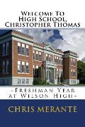Welcome To High School, Christopher Thomas: Freshman Year at Wilson High