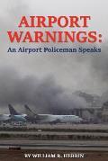 Airport Warnings: An Airport Policeman Speaks