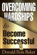Overcoming Hardships to Become Successful