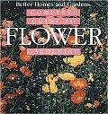 Better Homes & Gardens Complete Guide To Flower Gardening