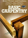 Better Homes & Gardens Step By Step Basic Carpentry