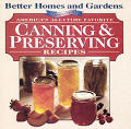 Better Homes & Gardens Canning & Preserving Recipes